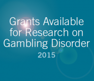 Grants Available for Research on Gambling Disorder 2015